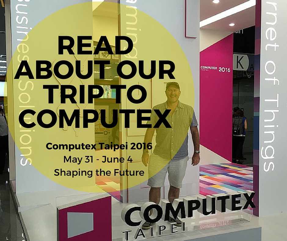 Geoff Smith takes a trip to Taipei to check out Computex Tradeshow