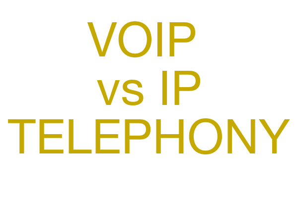 Are VoIP and IP Telephony Really the Same Thing?